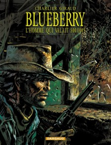 cover-comics-blueberry-tome-14-homme-qui-valait-500-000-l-8217