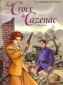 cover-comics-la-croix-de-cazenac-tome-1-cible-soixante