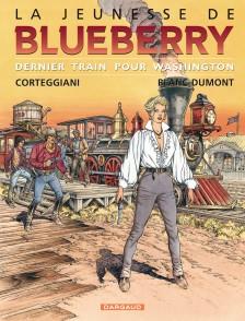 cover-comics-la-jeunesse-de-blueberry-tome-12-dernier-train-pour-washington