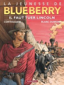 cover-comics-la-jeunesse-de-blueberry-tome-13-il-faut-tuer-lincoln