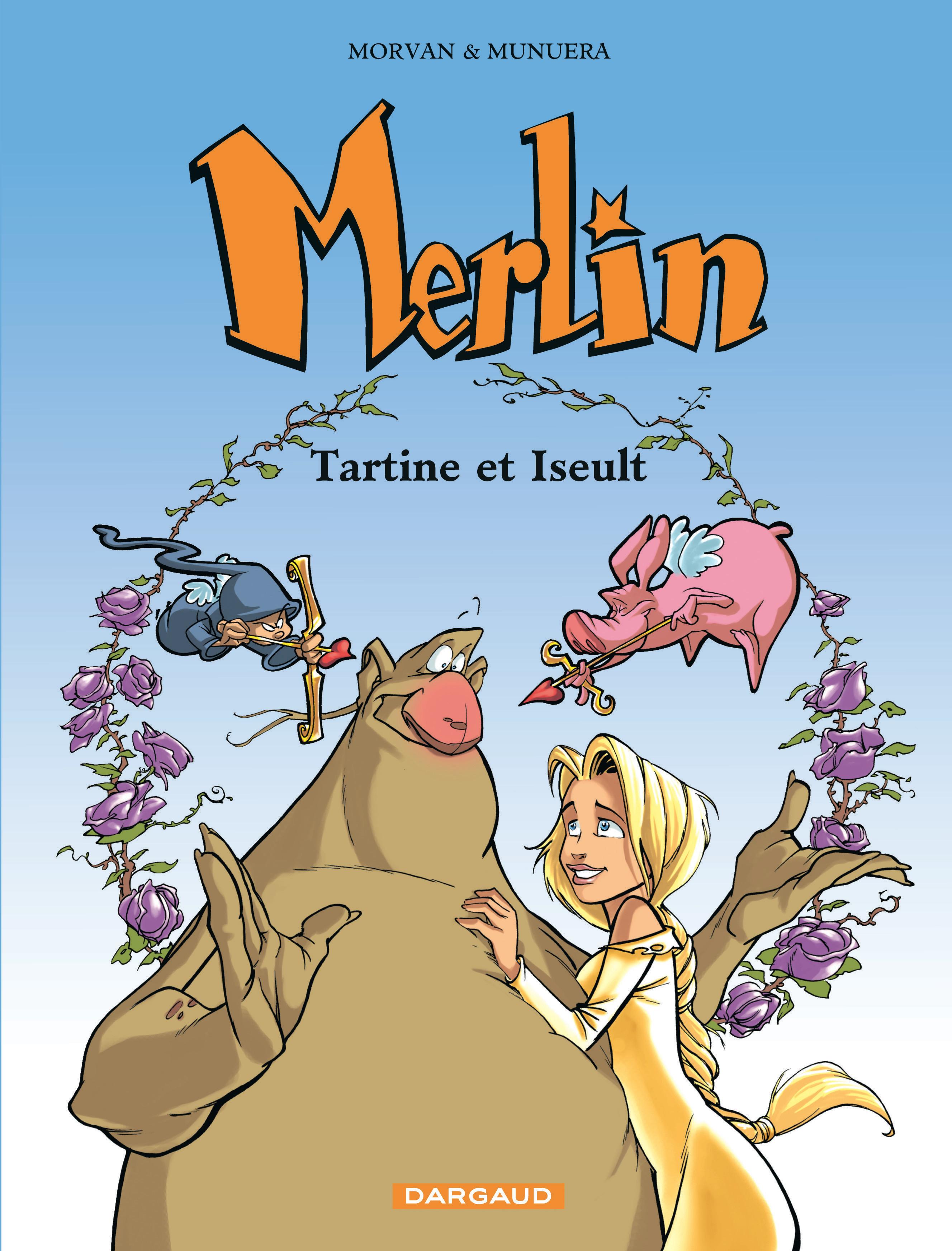Merlin Tome 5 Tartine Et Iseult Bd éditions Dargaud