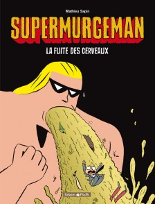cover-comics-supermurgeman-tome-3-fuite-des-cerveux-la