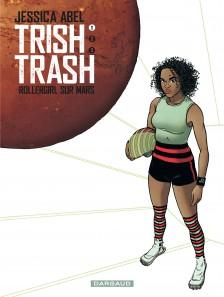 cover-comics-trish-trash-rollergirl-sur-mars-8211-tome-1-tome-1-trish-trash-rollergirl-sur-mars-8211-tome-1