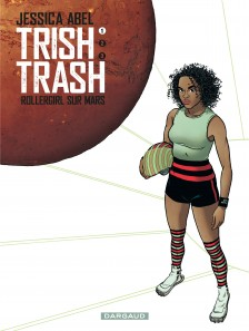 cover-comics-trish-trash-rollergirl-sur-mars-tome-1-trish-trash-rollergirl-sur-mars-8211-tome-1