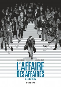 cover-comics-affaire-des-affaires-l-8217-intgrale-8211-clearstream-tome-1-affaire-des-affaires-l-8217-intgrale-8211-clearstream