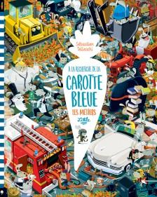 cover-comics--la-recherche-de-la-carotte-bleue-tome-0-a-la-recherche-de-la-carotte-bleue-8211-les-mtiers