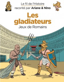 cover-comics-le-fil-de-l-8217-histoire-racont-par-ariane-amp-nino-tome-10-les-gladiateurs