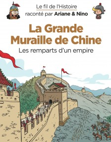 cover-comics-le-fil-de-l-8217-histoire-racont-par-ariane-amp-nino-tome-14-la-grande-muraille-de-chine