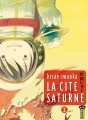 La Cit Saturne tome 1