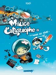 Malice et Catastrophe tome 2