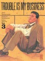 Trouble is my business tome 3
