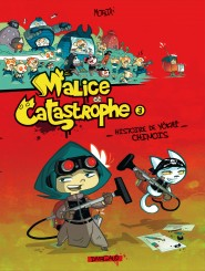 Malice et Catastrophe tome 3