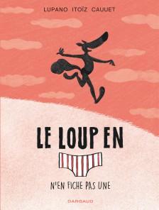 cover-comics-le-loup-en-slip-n-8217-en-fiche-pas-une-tome-4-le-loup-en-slip-n-8217-en-fiche-pas-une