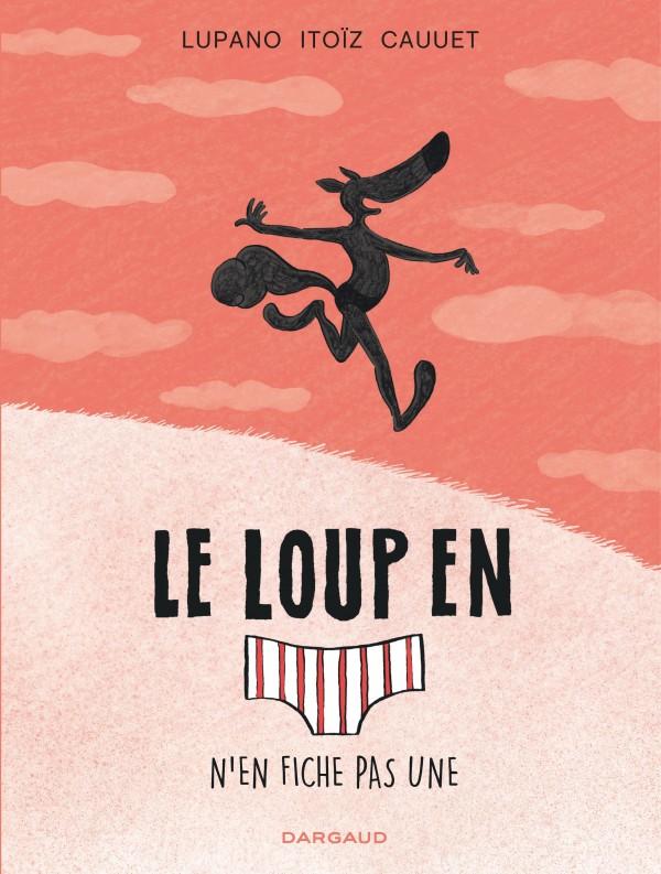 cover-comics-le-loup-en-slip-tome-4-le-loup-en-slip-n-8217-en-fiche-pas-une