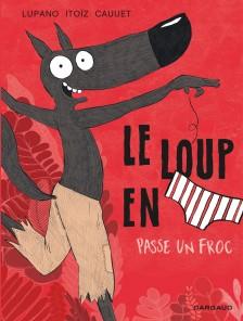 cover-comics-le-loup-en-slip-tome-5-le-loup-en-slip-passe-un-froc