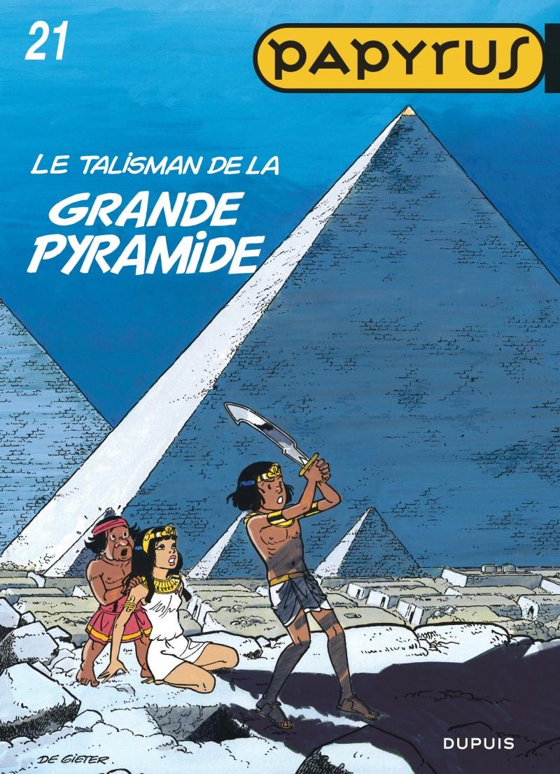 Papyrus - tome 21 - Le Talisman de la Grande Pyramide