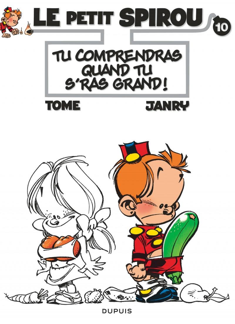 Le Petit Spirou - tome 10 - Tu comprendras quand tu s'ras grand !