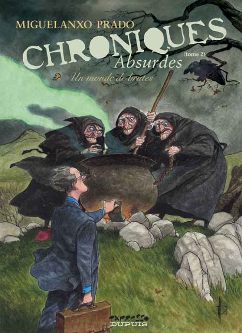 Chroniques absurdes - tome 2 - Un monde de brutes