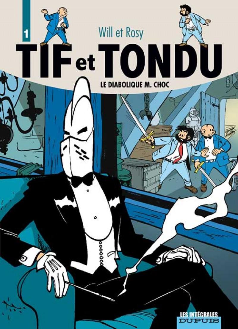Tif et Tondu - L'intégrale - tome 1 - Le Diabolique M. Choc