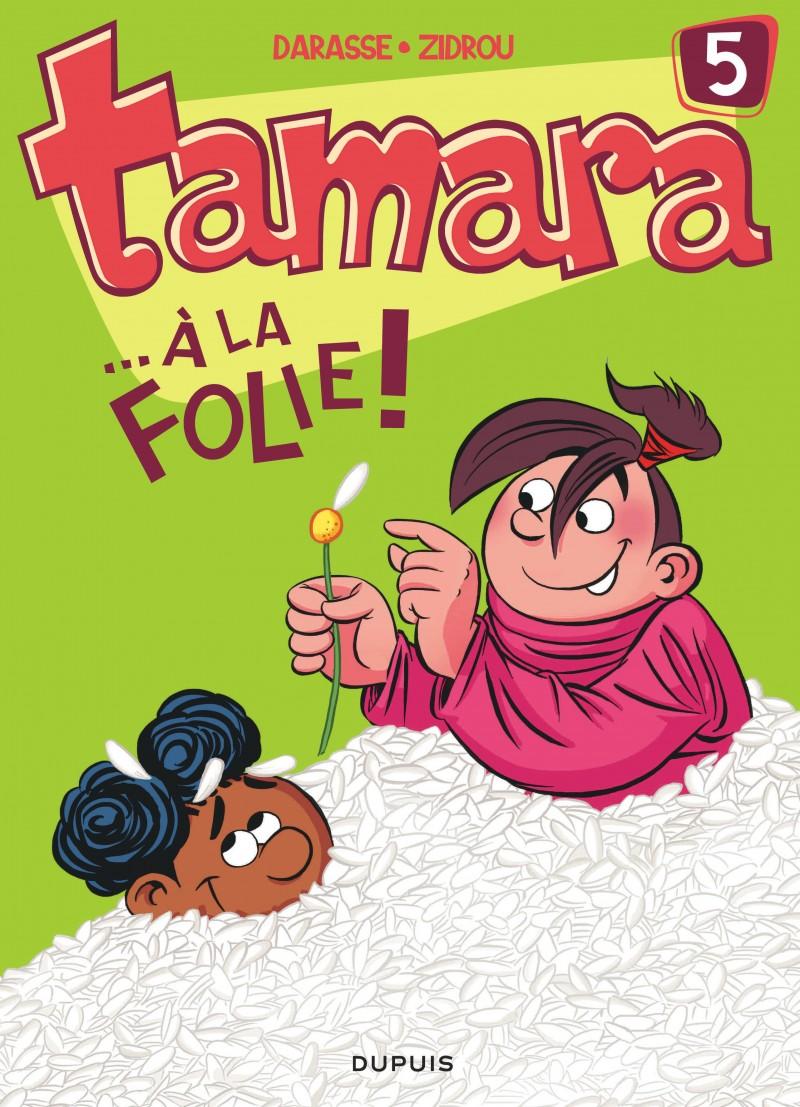 Tamara - tome 5 - ... À la folie !