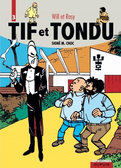 Tif et Tondu - L'intégrale - Signé M. Choc