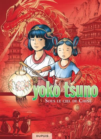 Yoko Tsuno - L'intégrale - Sous le ciel de Chine