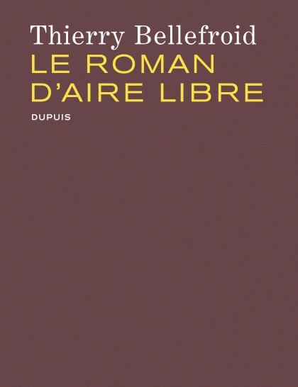 Le roman d'Aire Libre - Le roman d'Aire Libre