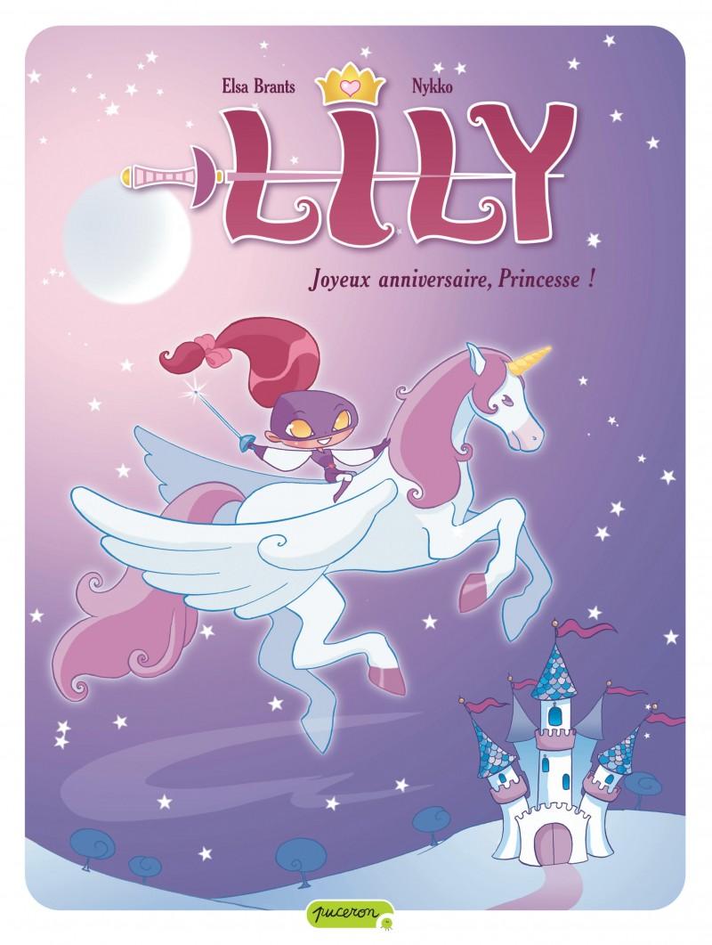 Lily - tome 1 - Joyeux anniversaire, Princesse !