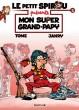 Le Petit Spirou présente : Mon super Grand Papy