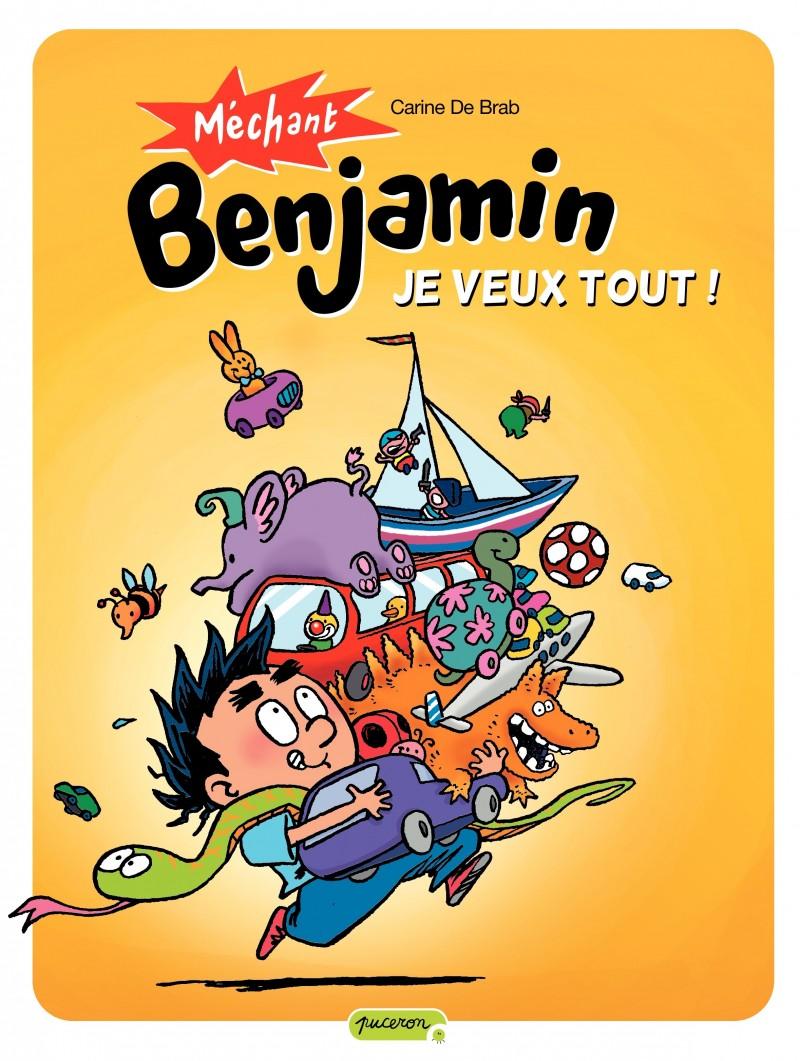 Méchant Benjamin - tome 5 - Je veux tout !
