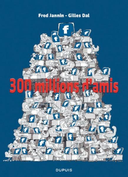 300 millions d'amis - 300 millions d'amis