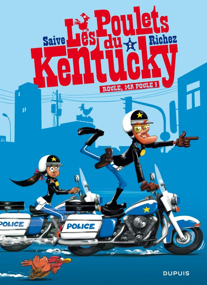 Les poulets du Kentucky - tome 2 - Roule, ma poule !