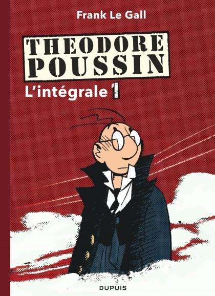 Théodore Poussin - L'Intégrale - Théodore Poussin - L'Intégrale - Tome 1