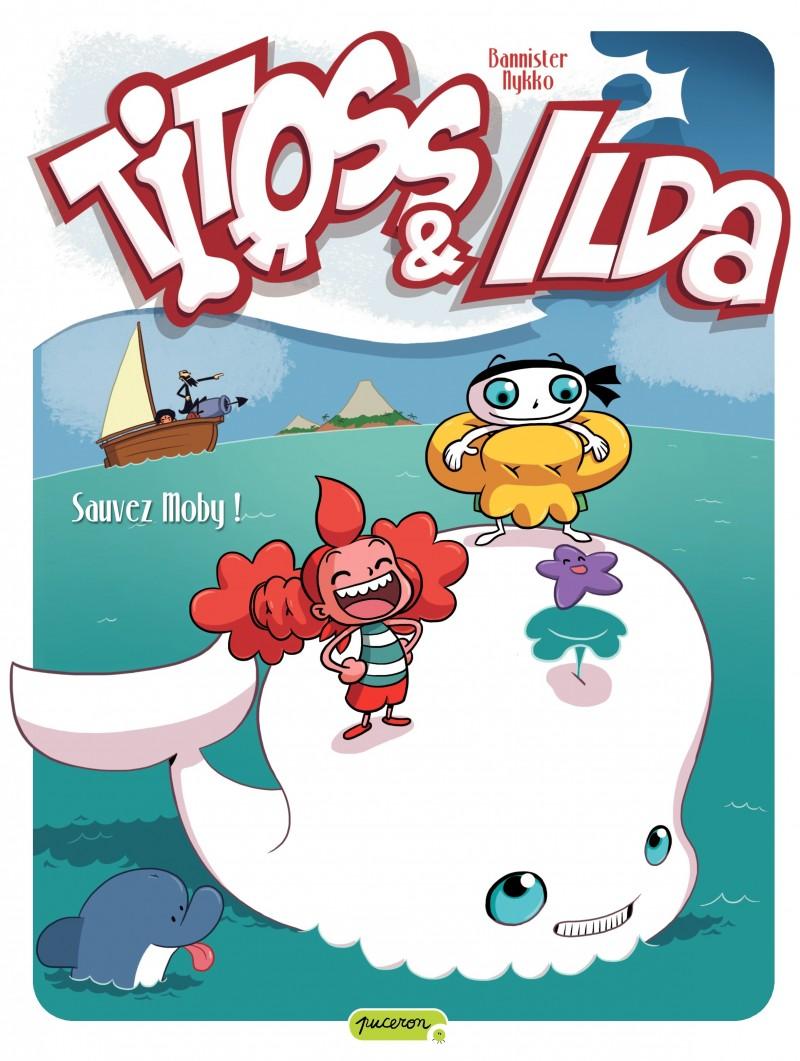 Titoss et Ilda - tome 3 - Sauvez Moby !