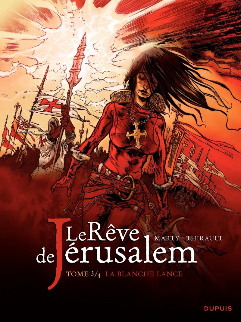 Le rêve de Jérusalem - tome 3 - La blanche lance