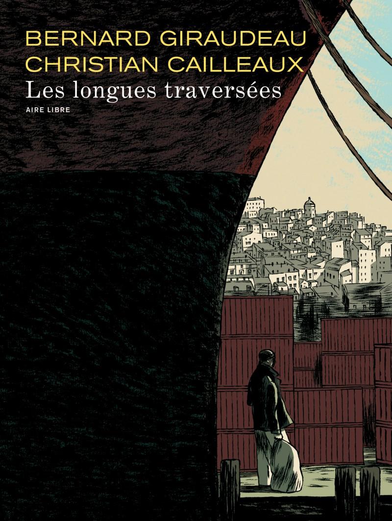 Les longues traversées - tome 1 - Les longues traversées