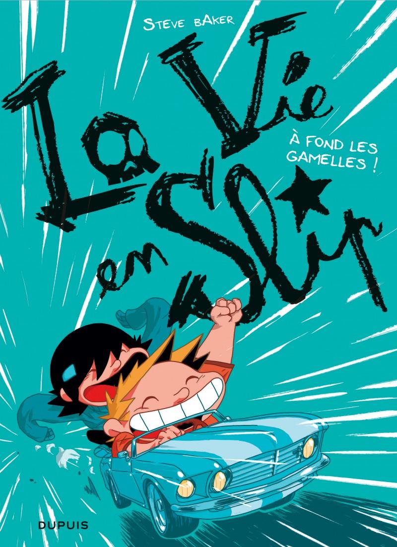 La vie en slip - tome 3 - À fond les gamelles !