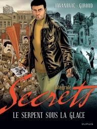 Secrets, Le serpent sous la glace - L'intégrale, Tome 1