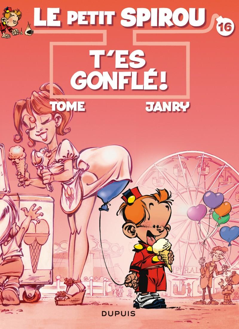 Little Spirou - tome 16 - T'es gonflé !