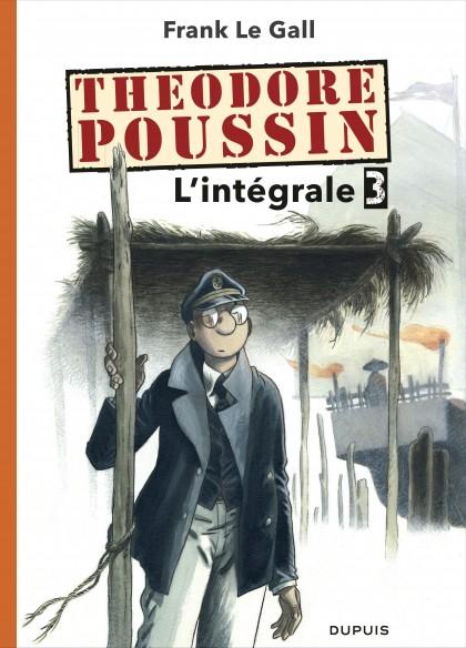 Théodore Poussin - L'Intégrale - Théodore Poussin - L'intégrale - Tome 3