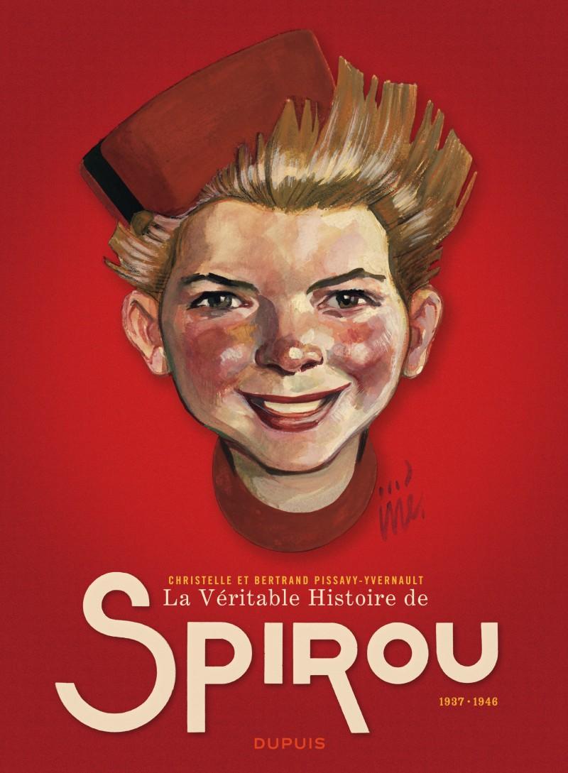 The True Story of Spirou - tome 1 - La Véritable Histoire de Spirou (1937-1946)