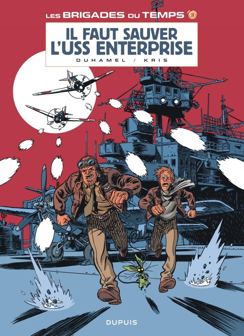 Les brigades du temps - tome 3 - Il faut sauver l'USS Enterprise