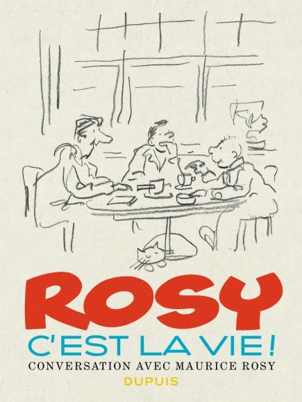Rosy c'est la vie - Rosy c'est la vie !