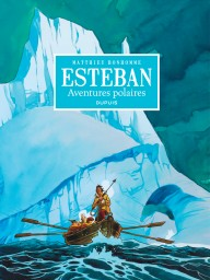 Esteban - L'intégrale, Tome 1