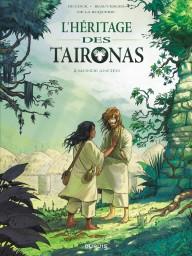 L'héritage des Taïronas, Tome 2