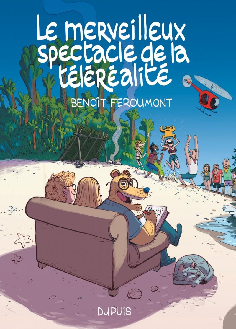 Le merveilleux spectacle de la téléréalité - tome 1 - Le merveilleux spectacle de la téléréalité, Tome 1