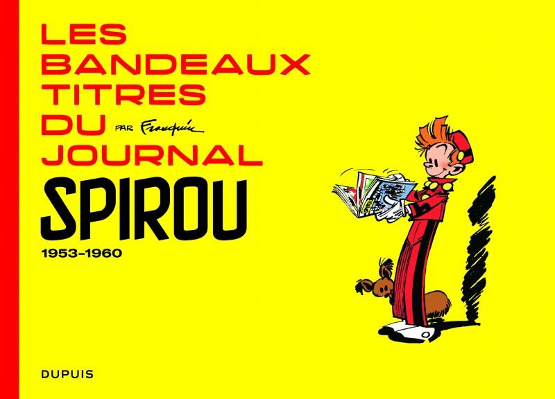 Franquin Patrimoine - Les bandeaux-titres du Journal de Spirou - tome 1
