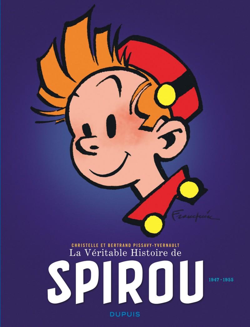 The True Story of Spirou - tome 2 - La Véritable Histoire de Spirou (1947-1955)