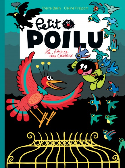 Petit Poilu - Le prince des oiseaux
