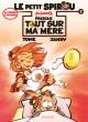 Le Petit Spirou présente... - Tome 7 - Presque tout sur ma mère